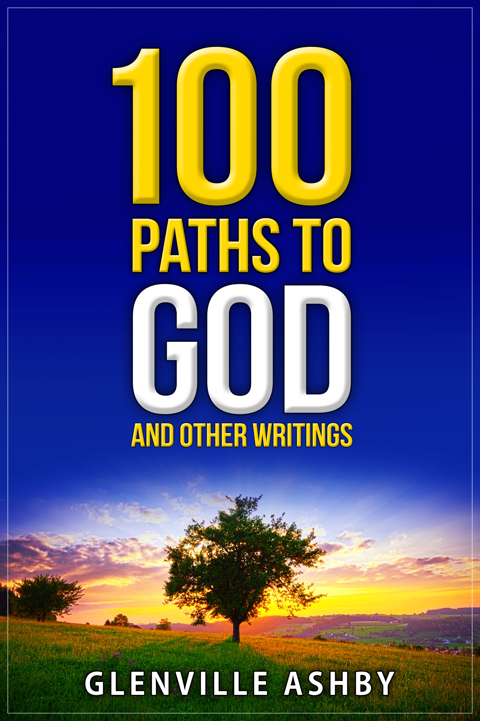 100 paths to God and Other Writings